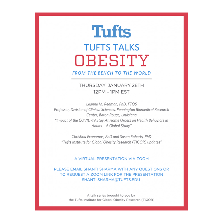 """Tufts Talks Obesity Tufts Talks Obesity, January 28th, 12-1pm EST, Leanne M. Redman, PhD, FTOS, """"Impact of the COVID-19 Stay At Home Orders on Health Behaviors in Adults – A Global Study"""""""